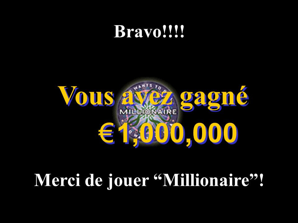 Merci de jouer Millionaire !