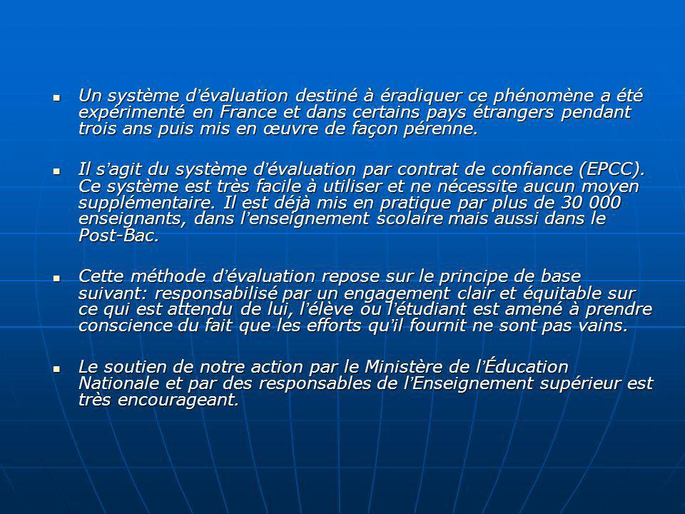 Un système d'évaluation destiné à éradiquer ce phénomène a été expérimenté en France et dans certains pays étrangers pendant trois ans puis mis en œuvre de façon pérenne.