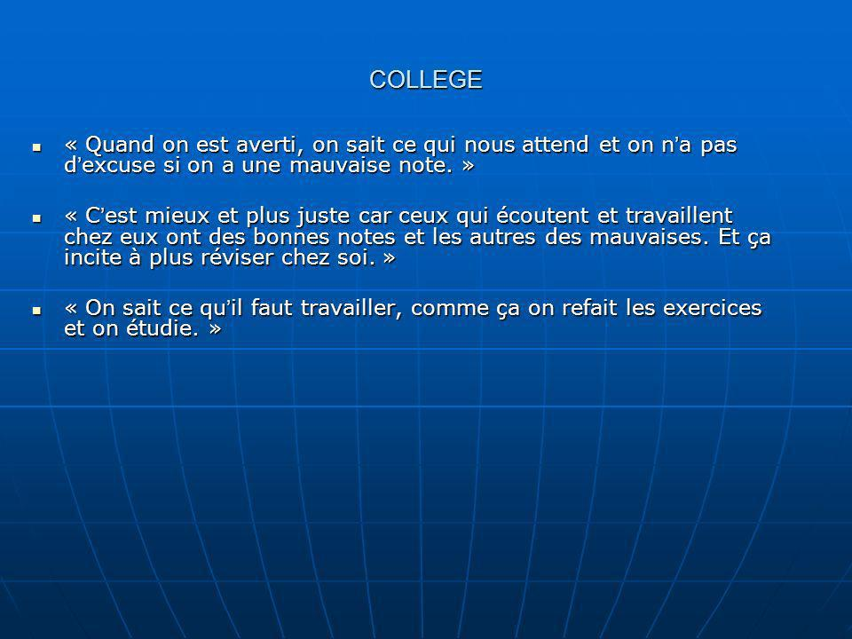 COLLEGE « Quand on est averti, on sait ce qui nous attend et on n'a pas d'excuse si on a une mauvaise note. »