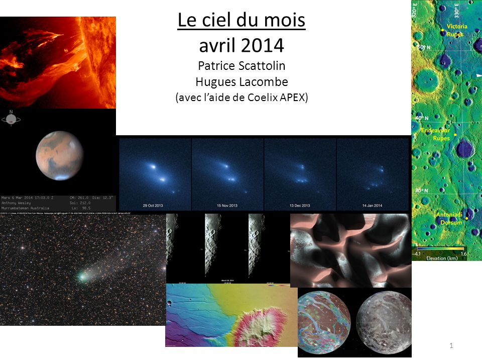Le ciel du mois avril 2014 Patrice Scattolin Hugues Lacombe (avec l'aide de Coelix APEX)