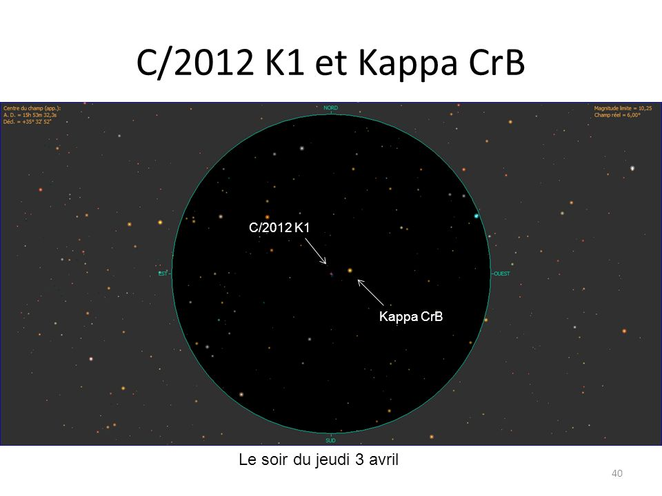 C/2012 K1 et Kappa CrB C/2012 K1 Kappa CrB Le soir du jeudi 3 avril