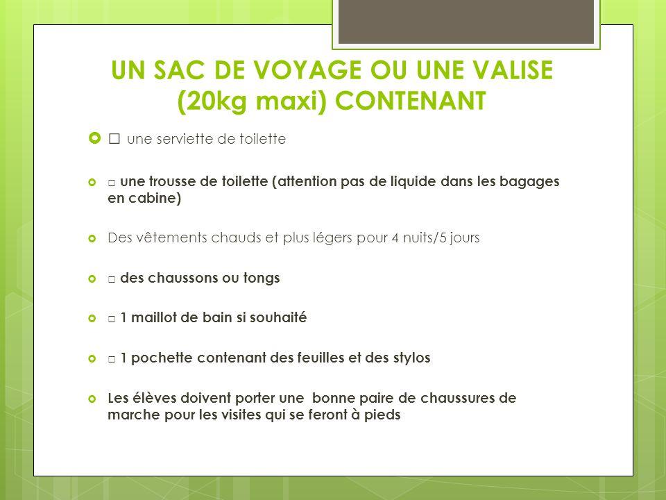 UN SAC DE VOYAGE OU UNE VALISE (20kg maxi) CONTENANT