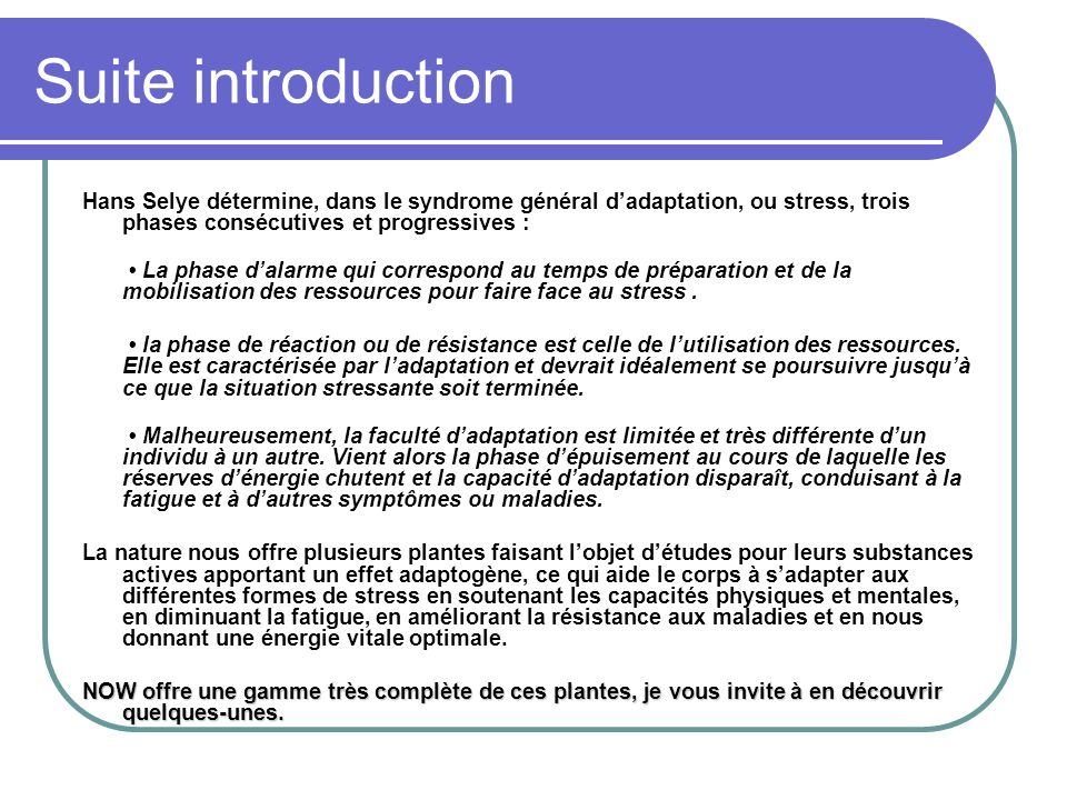 Suite introduction Hans Selye détermine, dans le syndrome général d'adaptation, ou stress, trois phases consécutives et progressives :