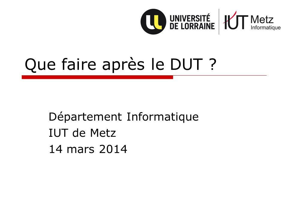 Que faire après le DUT Département Informatique IUT de Metz