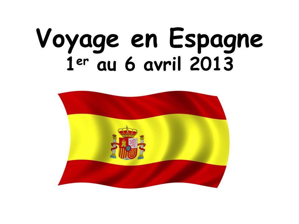 Voyage en Espagne 1er au 6 avril 2013