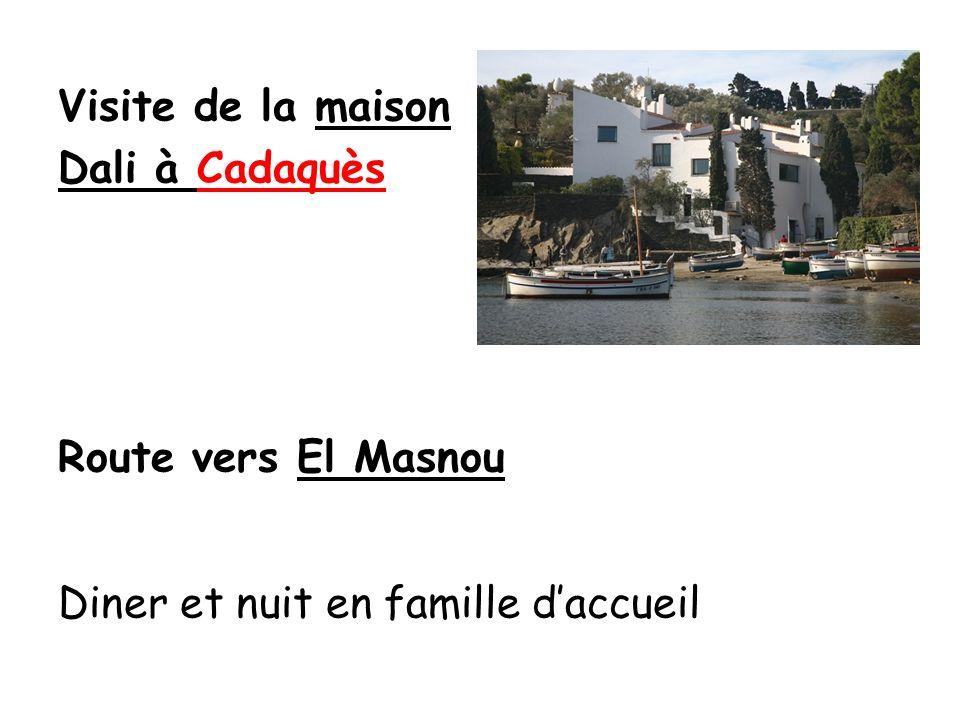 Visite de la maison Dali à Cadaquès Route vers El Masnou Diner et nuit en famille d'accueil