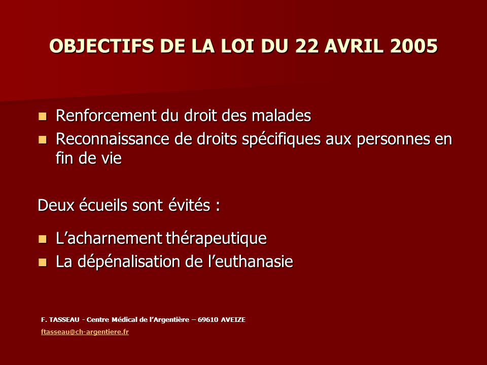 OBJECTIFS DE LA LOI DU 22 AVRIL 2005
