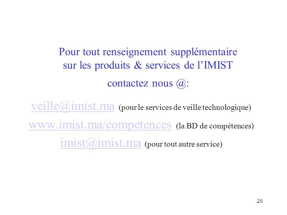 veille@imist.ma (pour le services de veille technologique)