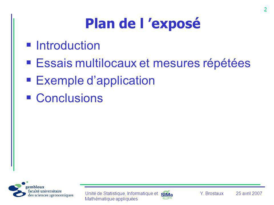 Plan de l 'exposé Introduction Essais multilocaux et mesures répétées