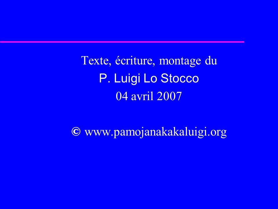 Texte, écriture, montage du P. Luigi Lo Stocco 04 avril 2007