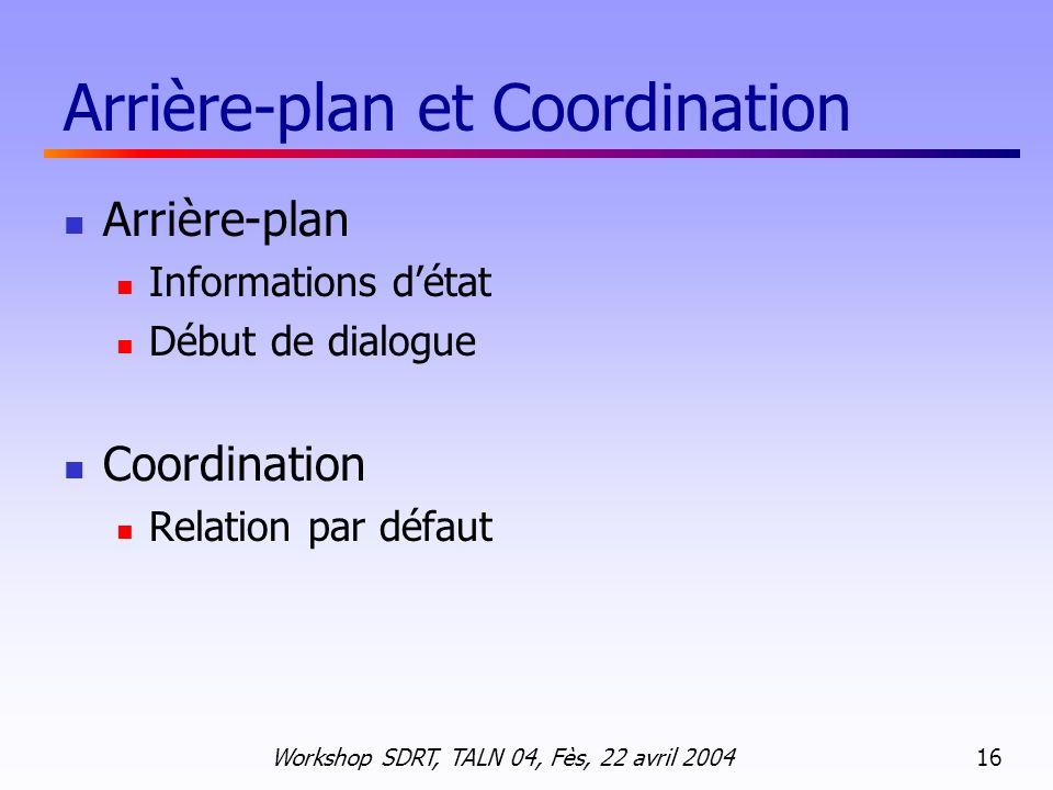 Arrière-plan et Coordination