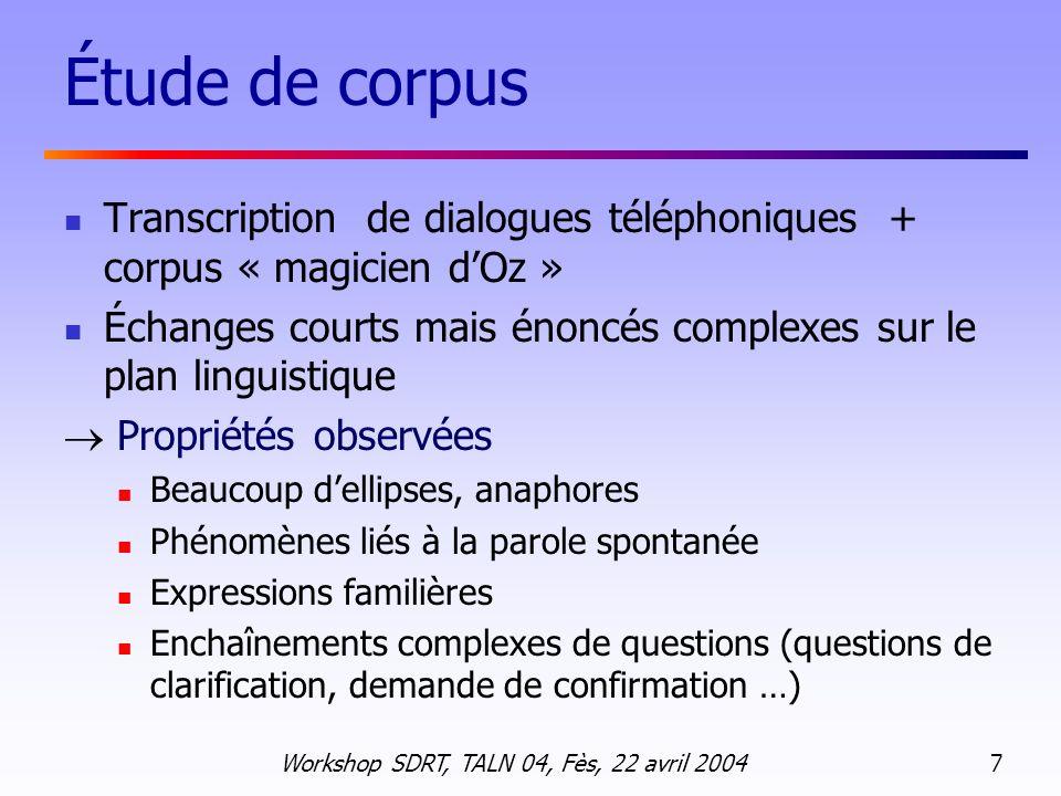 Étude de corpus Transcription de dialogues téléphoniques + corpus « magicien d'Oz »
