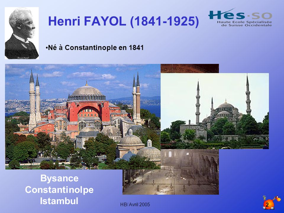 Henri FAYOL (1841-1925) Bysance Constantinolpe Istambul