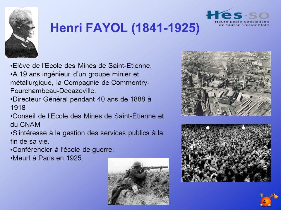 Henri FAYOL (1841-1925) Elève de l'Ecole des Mines de Saint-Etienne.