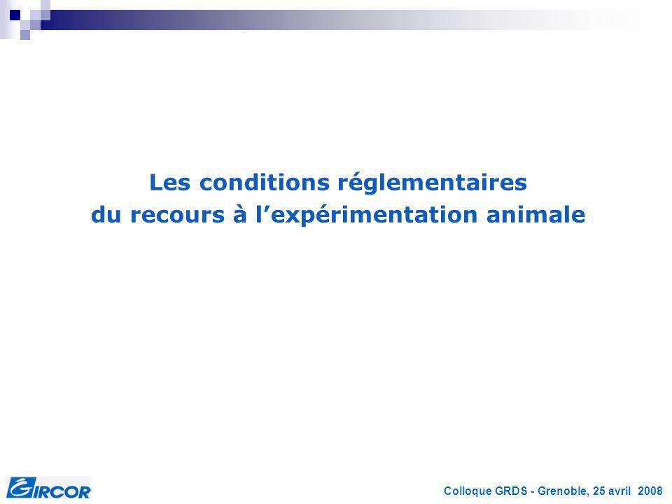 Les conditions réglementaires du recours à l'expérimentation animale