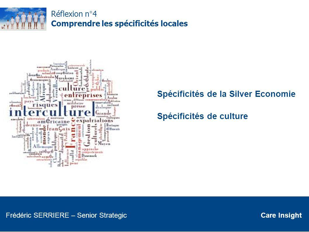Spécificités de la Silver Economie Spécificités de culture
