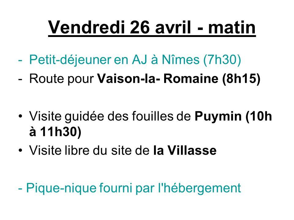 Vendredi 26 avril - matin Petit-déjeuner en AJ à Nîmes (7h30)