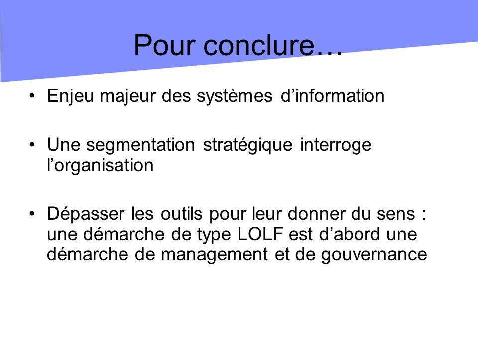Pour conclure… Enjeu majeur des systèmes d'information