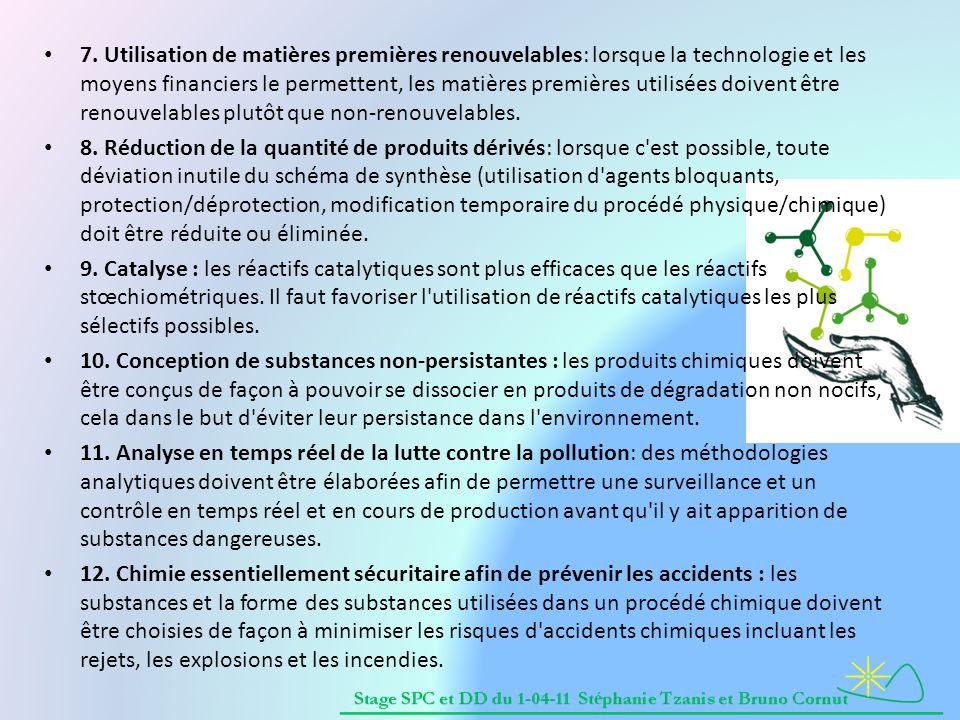 7. Utilisation de matières premières renouvelables: lorsque la technologie et les moyens financiers le permettent, les matières premières utilisées doivent être renouvelables plutôt que non-renouvelables.
