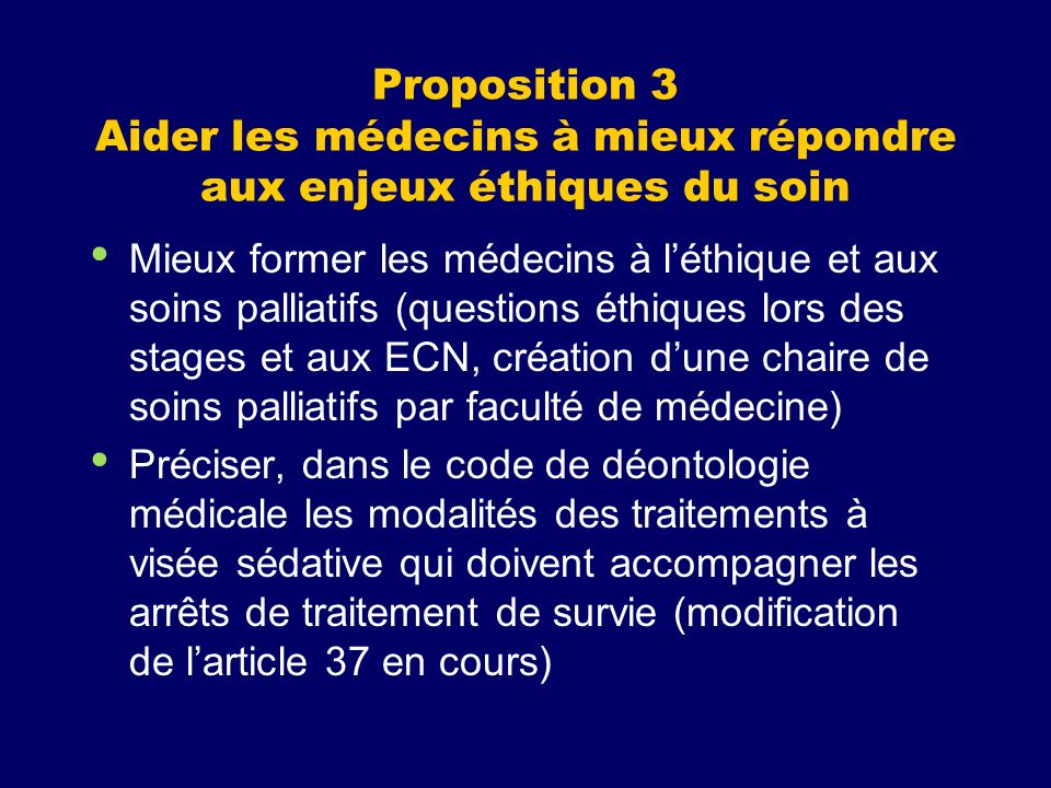 Proposition 3 Aider les médecins à mieux répondre aux enjeux éthiques du soin