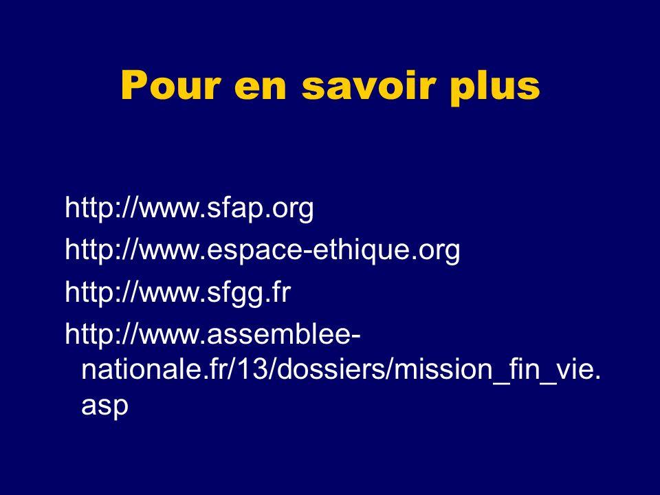 Pour en savoir plus http://www.sfap.org http://www.espace-ethique.org