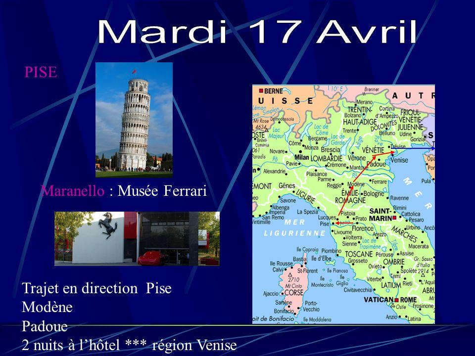 Mardi 17 Avril PISE Maranello : Musée Ferrari Trajet en direction Pise