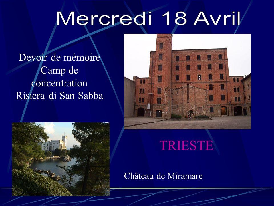Mercredi 18 Avril TRIESTE Devoir de mémoire Camp de concentration