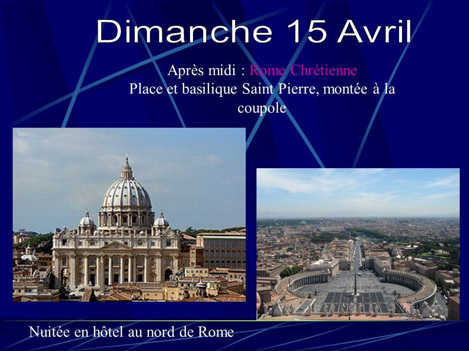 Dimanche 15 Avril Après midi : Rome Chrétienne