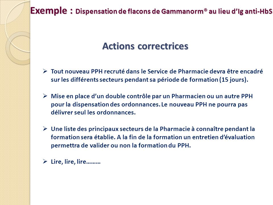 Exemple : Dispensation de flacons de Gammanorm® au lieu d'Ig anti-HbS