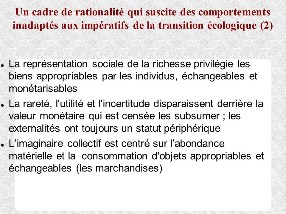 Un cadre de rationalité qui suscite des comportements inadaptés aux impératifs de la transition écologique (2)