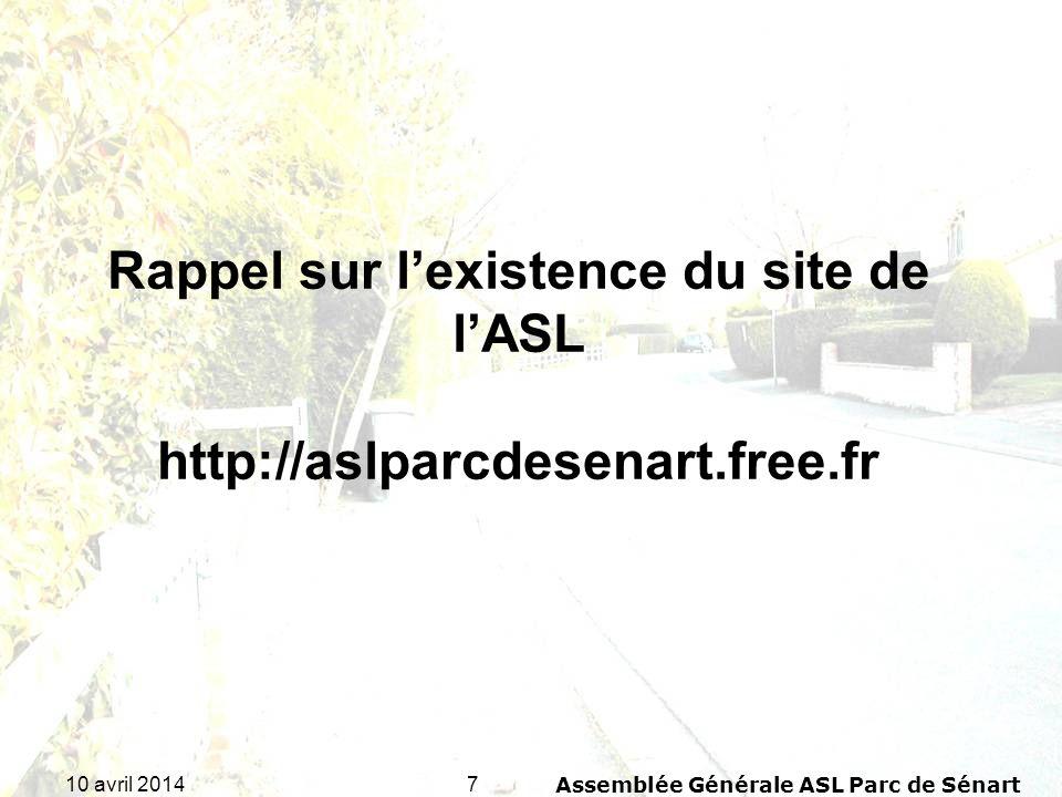 Rappel sur l'existence du site de l'ASL http://aslparcdesenart.free.fr