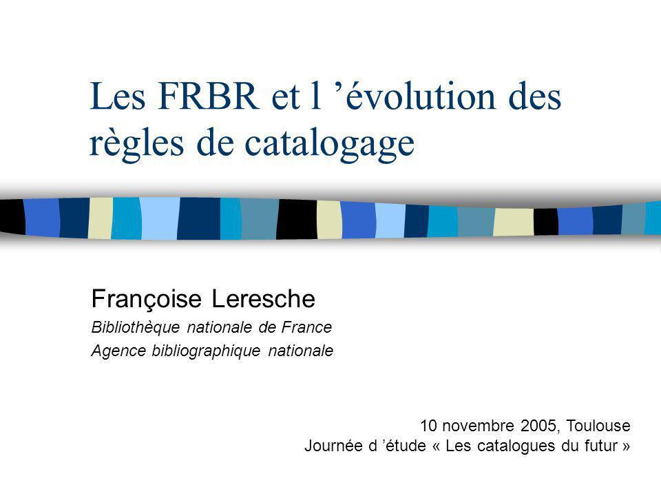 Les FRBR et l 'évolution des règles de catalogage