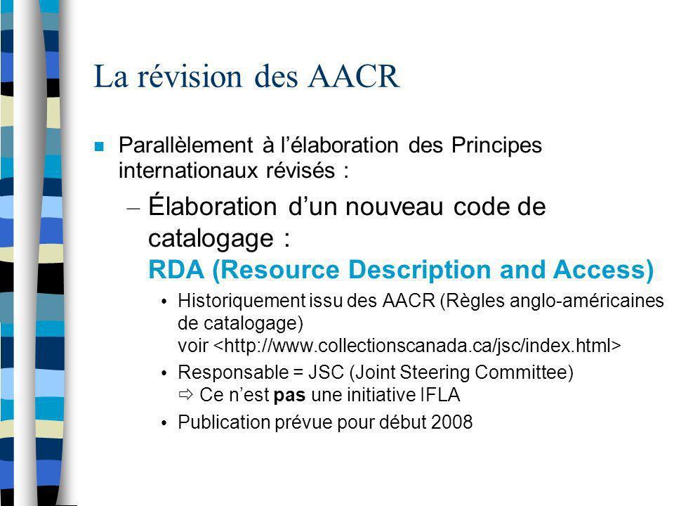 La révision des AACR Parallèlement à l'élaboration des Principes internationaux révisés :