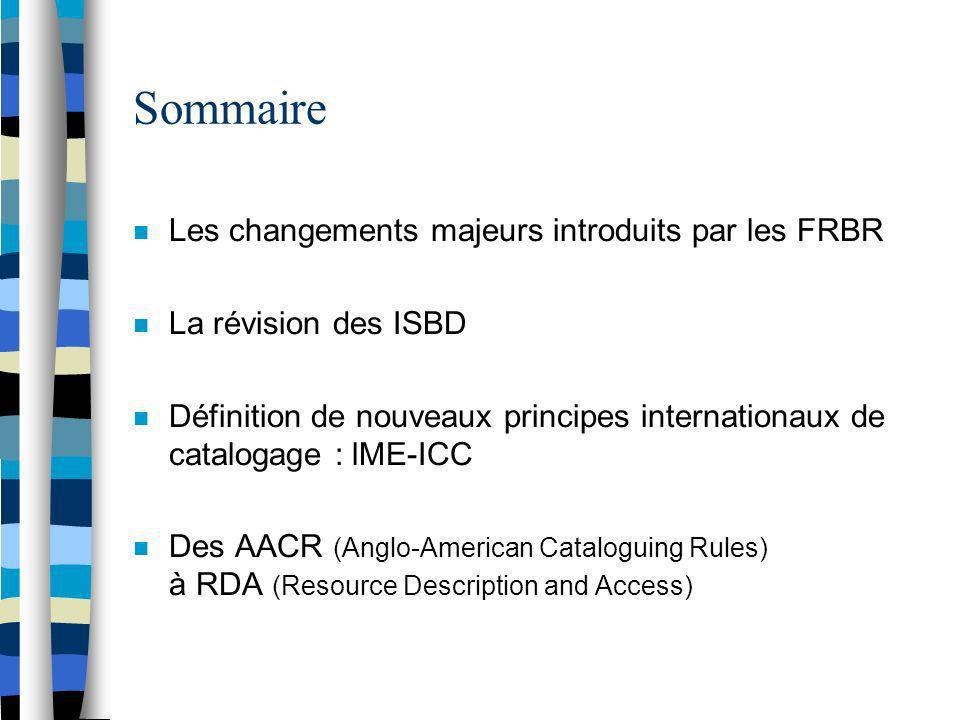 Sommaire Les changements majeurs introduits par les FRBR