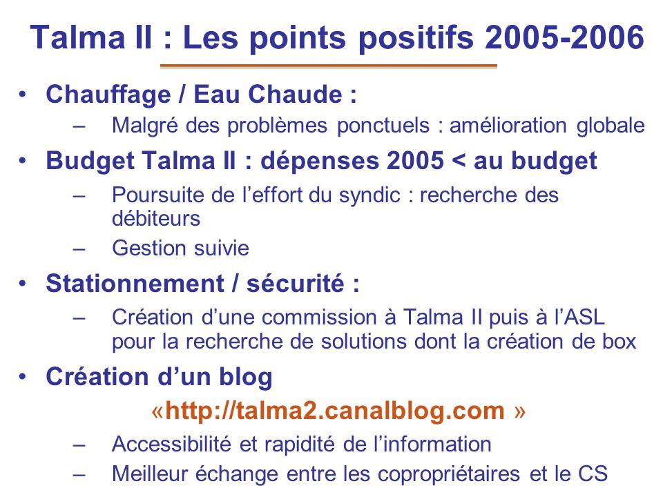 Talma II : Les points positifs 2005-2006