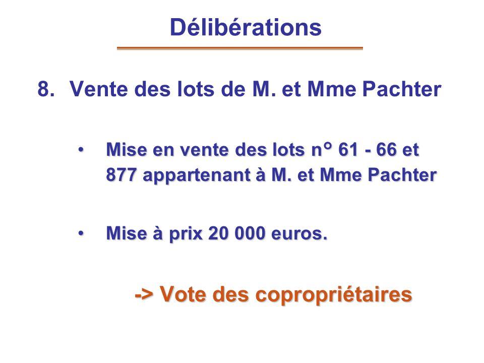 Délibérations Vente des lots de M. et Mme Pachter