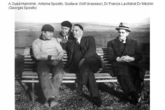 A Oued-Hamimin : Antoine Sposito, Gustave Wolf (brasseur), Dr Francis Lavillat et Dr Méchin