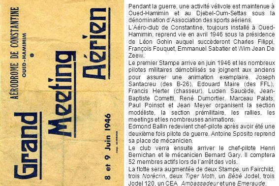 Pendant la guerre, une activité vélivole est maintenue à Oued-Hamimin et au Djebel-Oum-Settas sous la dénomination d'Association des sports aériens.
