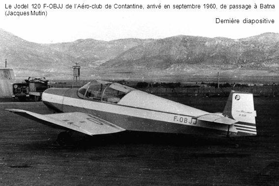 Le Jodel 120 F-OBJJ de l'Aéro-club de Contantine, arrivé en septembre 1960, de passage à Batna (Jacques Mutin)