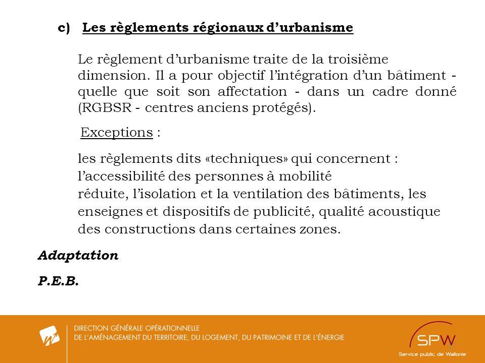 c) Les règlements régionaux d'urbanisme