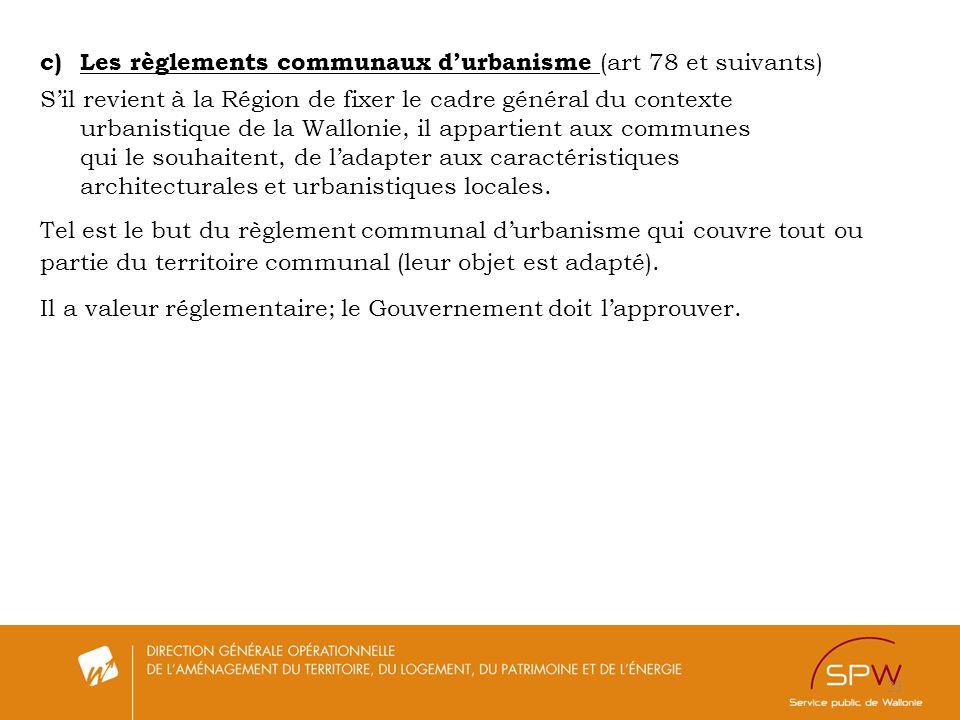 c) Les règlements communaux d'urbanisme (art 78 et suivants)
