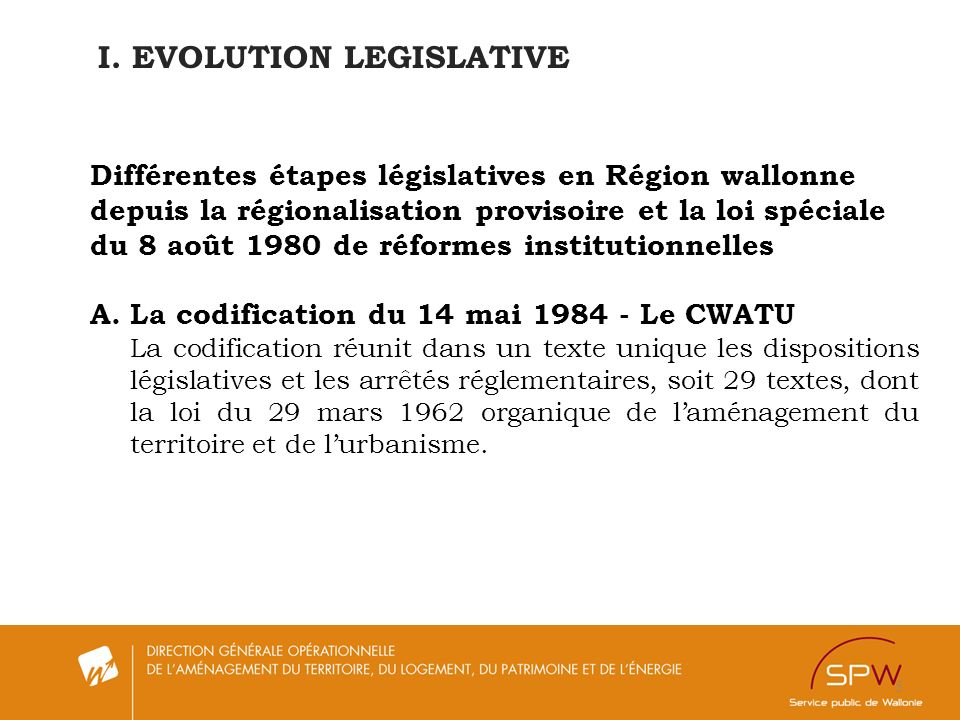 I. EVOLUTION LEGISLATIVE