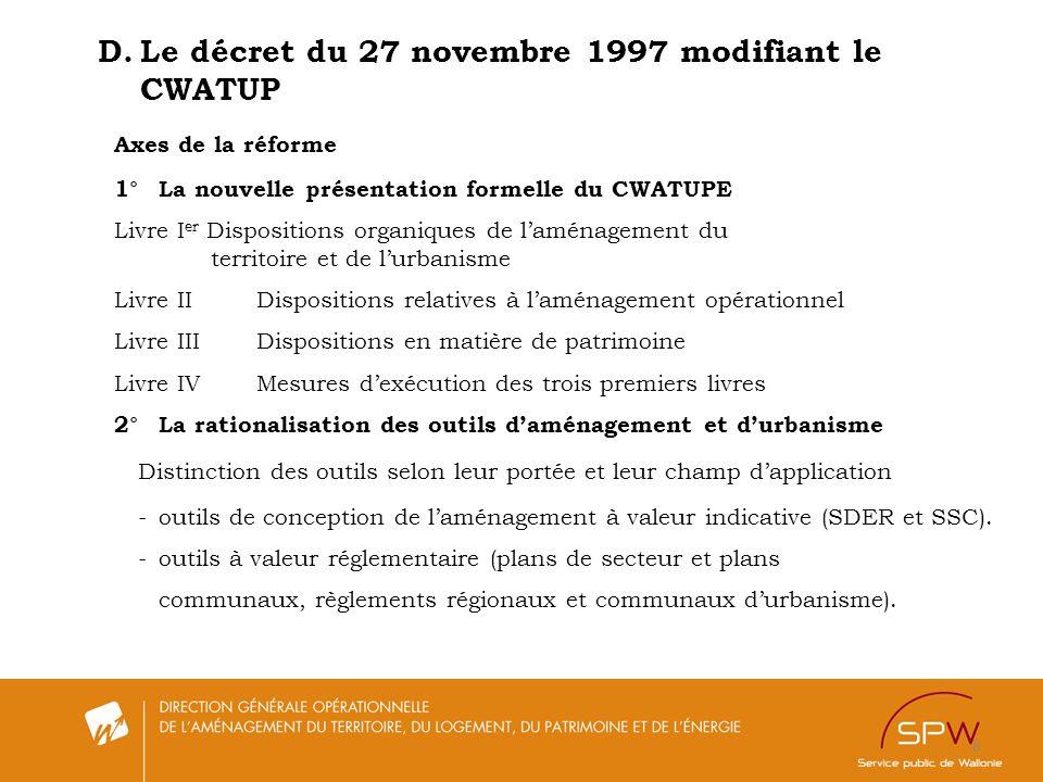 D. Le décret du 27 novembre 1997 modifiant le CWATUP