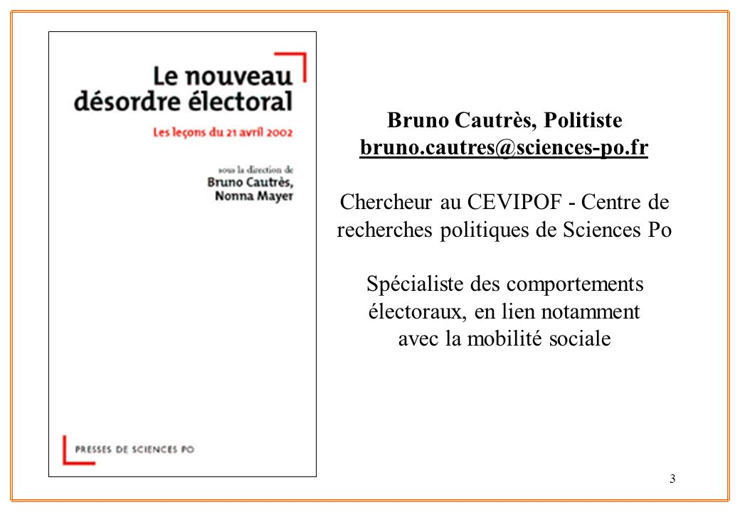 Bruno Cautrès, Politiste bruno.cautres@sciences-po.fr