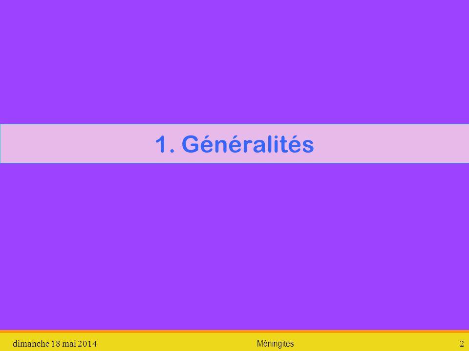 1. Généralités vendredi 31 mars 2017 Méningites