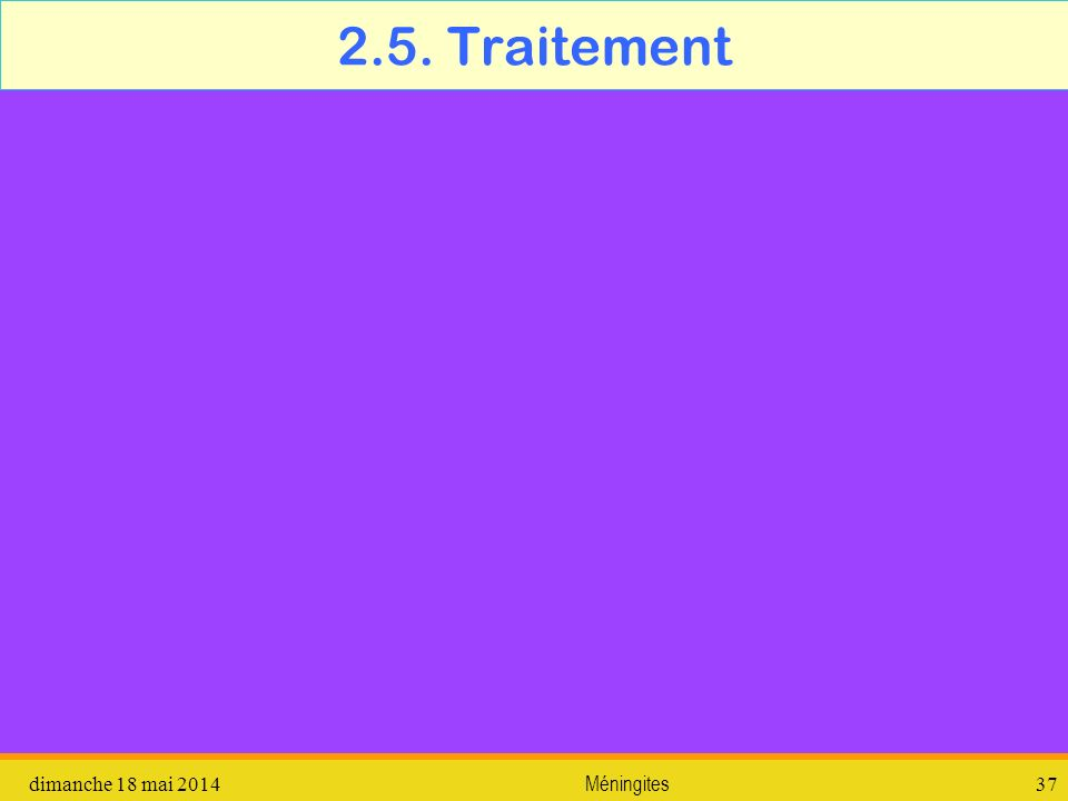 2.5. Traitement vendredi 31 mars 2017 Méningites