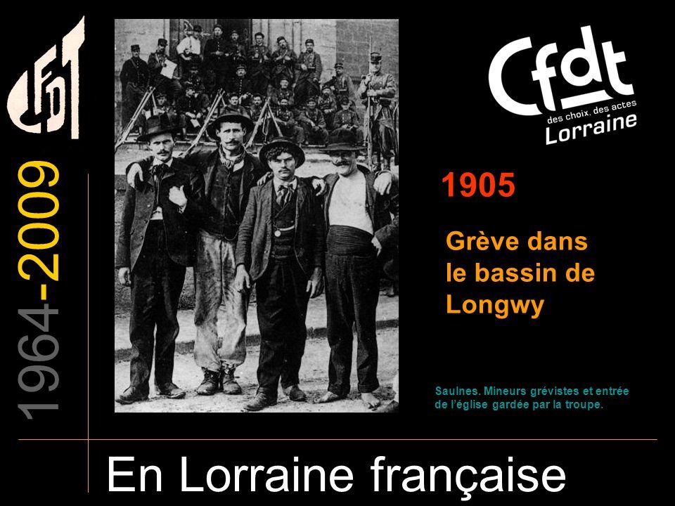 1964-2009 En Lorraine française 1905 Grève dans le bassin de Longwy
