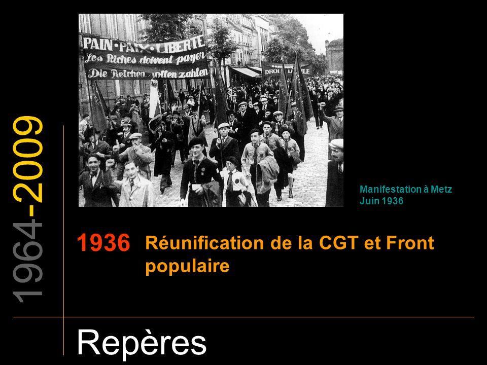 1964-2009 Repères 1936 Réunification de la CGT et Front populaire