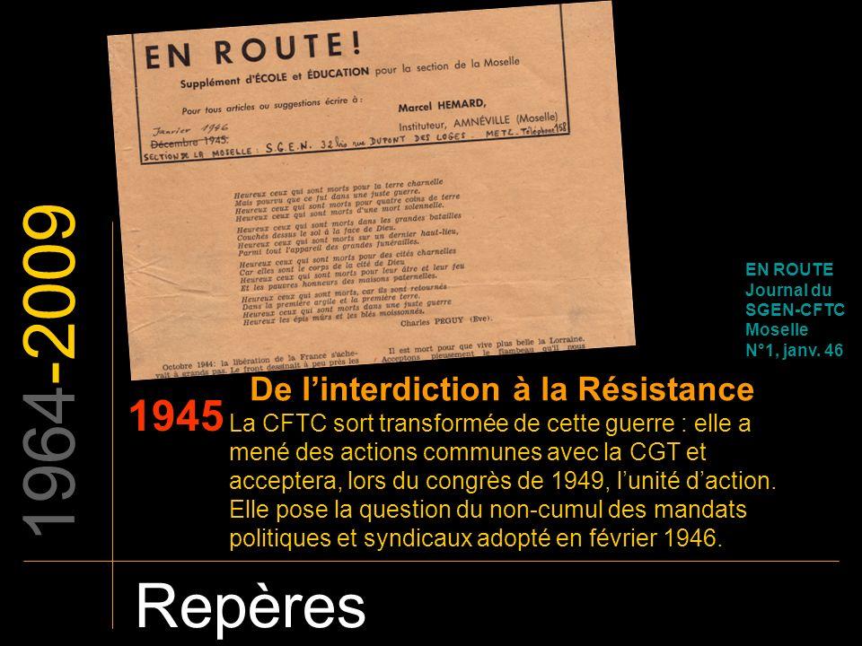 1964-2009 Repères 1945 De l'interdiction à la Résistance