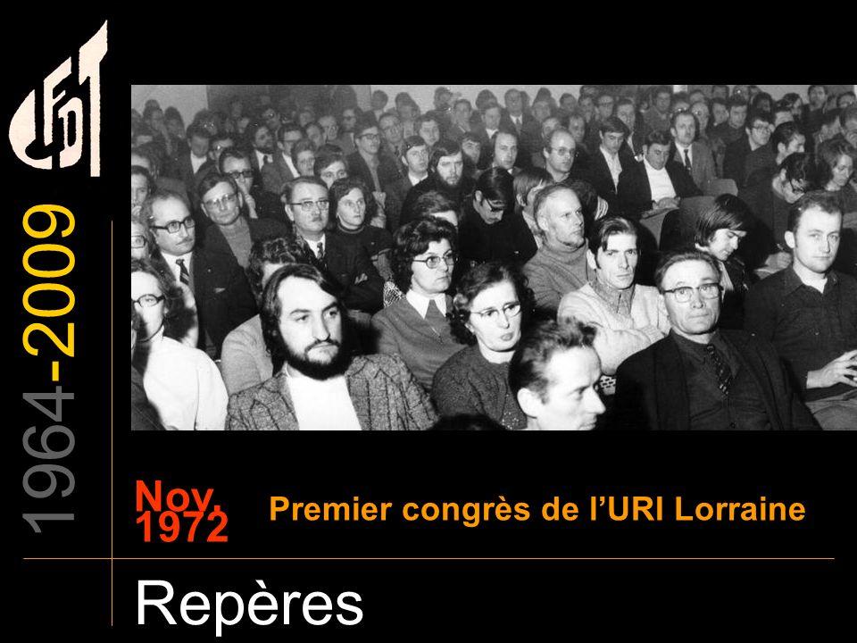 1964-2009 Nov. 1972 Premier congrès de l'URI Lorraine Repères